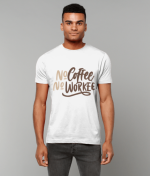 No Coffee No Workee T-Shirt papa65
