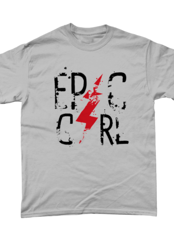 Epic Girl T shirt papa65
