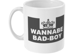 11oz Mug wannabe bad boy
